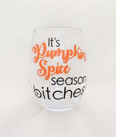 It's Pumpkin Spice Season Bitches - Stemless Wine Glass Wine By The Glass, Valentines Day Funny, Friends In Love, Pumpkin Spice, Spices, Etsy, Spice