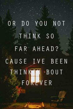 """Or do you not think so far ahead? Cause I've been thinkin about #forever."" - Frank Ocean #quote #lyrics"