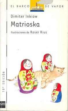 """""""MATRIOSKA"""" de Dimiter Inkiow, Editorial SM. En la vieja Rusia, un fabricante de muñecas construyó una realmente hermosa a la que decide no vender y la llamó Matrioska. Todas las mañanas hablaba con ella, hasta que un día la muñeca le contestó, anunciándole que quería tener una hija. ¿Será posible que consiga su deseo? Una historia que muestra la importancia de los vínculos entre madres e hijos."""