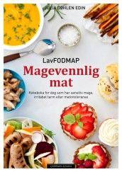 LavFODMAP - magevennlig mat av Julia Døhlen Edin, Torunn Knudsen, Tonje Mellin-Olsen og Jørgen Valeur (Innbundet)
