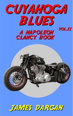The book cover to Cuyahoga Blues, A Napoleon Clancy Book, Volume 2 - an Irish black comedy/crime caper set in America!