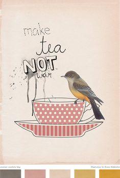 Make #fairtrade tea not war :)