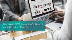 Pinterest SEO: How to Optimize Your Pins for Search Seo Strategy, How To Attract Customers, Seo Tips, Search Engine Optimization, Software Development, Pinterest Marketing, A Team, Social Media Marketing, Ho Chi