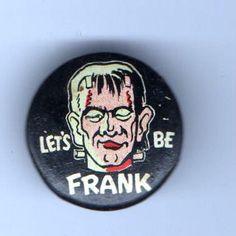 let's be frank Cheap Halloween, Vintage Halloween, Halloween Art, Cool Buttons, Vintage Buttons, Monster Horror Movies, Frankenstein's Monster, Monster Mash, The Modern Prometheus