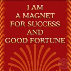 I am a magnet for success and good fortune. #LawOfAttraction