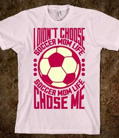 My Mom was a soccer mom and I hope I will be able to say the same thing!