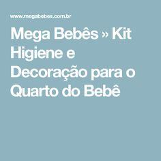 Mega Bebês » Kit Higiene e Decoração para o Quarto do Bebê