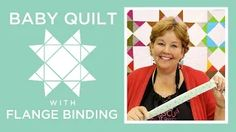 Missouri Star Quilt Company - Baby Quilt with Flange Binding. Thanks Jenny for the amazing tutorial!