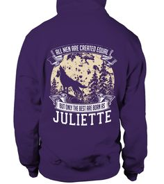 # JULIETTE ARE BORN AS THE BEST .  JULIETTE ARE BORN AS THE BEST  A GIFT FOR THE SPECIAL PERSON  It's a unique tshirt, with a special name!   HOW TO ORDER:  1. Select the style and color you want:  2. Click Reserve it now  3. Select size and quantity  4. Enter shipping and billing information  5. Done! Simple as that!  TIPS: Buy 2 or more to save shipping cost!   This is printable if you purchase only one piece. so dont worry, you will get yours.   Guaranteed safe and secure checkout via…