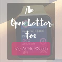 An Open Letter to: My Apple Watch #apple