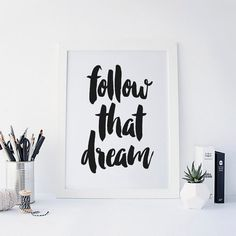 Follow That Dream Inspirational Quote for Home Office. Instant Download.  This black and white Dream quote will look perfect with any office