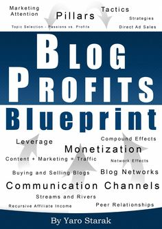 Blog profits blueprint 2.0  This is the 2nd edition of Blog Profit Blueprint by the famous blogger Yaro Starak.  More freebies at https://www.facebook.com/getrichclickwithdk