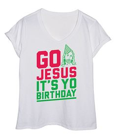 White  Go Jesus It s Yo Birthday  Tee - 8c13306e2