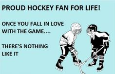 I didn't watch hockey until you started playing. So my hockey obsession is all your fault. Thanks Bug. e