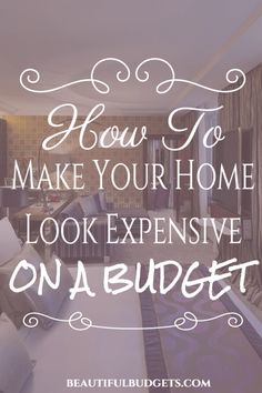 A beautiful home must come with a high price, right? Nope, not always. In fact, after reading this post you will know everything about how to make your apartment look expensive on a budget!