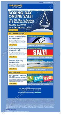 Company:    Shearings Holidays   Subject:    10% off Boxing Day Sale! For One Day Only!             INBOXVISION is a global database and email gallery of 1.5 million B2C and B2B promotional emails and newsletter templates, providing email design ideas and email marketing intelligence http://www.inboxvision.com/blog