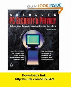 Absolute PC Security and Privacy (0025211441275) Michael Miller , ISBN-10: 0782141277  , ISBN-13: 978-0782141276 ,  , tutorials , pdf , ebook , torrent , downloads , rapidshare , filesonic , hotfile , megaupload , fileserve