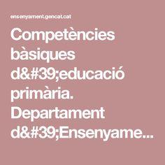 Competències bàsiques d'educació primària. Departament d'Ensenyament