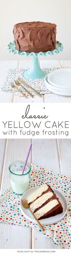 your new go-to cake for birthdays... or any day! | Classic Yellow Cake with Fudge Frosting | by Tessa Huff for TheCakeBlog.com