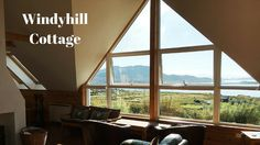 Windyhill Cottage is very popular and is often fully booked and it's no wonder when you see the views it commands over the Summer Isles. It now has a hot tub.