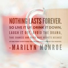 Just some #humpday words to live by! | #yolo #nothinglastsforever #marilynmonroe