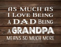 As Much as I love Being a Dad....Grandpa Wood Sign, Print, or Canvas or Art Print - Father's Day Gift