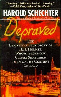 The heinous bloodlust of Dr. H.H. Holmes is notorious -- but only Harold Schechter's Depraved tells the complete story of the killer whose evil acts of torture and murder flourished within miles of th