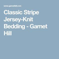 Classic Stripe Jersey-Knit Bedding - Garnet Hill