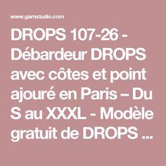 DROPS 107-26 - Débardeur DROPS avec côtes et point ajouré en Paris – Du S au XXXL - Modèle gratuit de DROPS Design