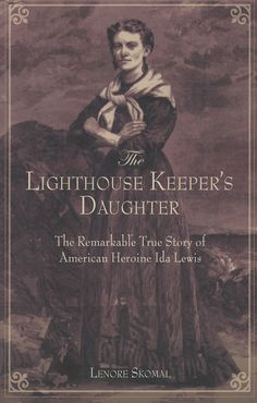 Lighthouse Keeper's Daughter: The Remarkable True Story Of American Heroine Ida Lewis: The amazing story of a heroic woman-the keeper of Lime Rock Lighthouse in Newport, Rhode Island. I Love Books, Great Books, Books To Read, My Books, Amazing Books, Story Books, Lighthouse Keeper, Lighthouse Books, Reading Rainbow
