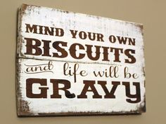 Mind Your Own Biscuits And Life Will Be Gravy Pallet Sign, Rustic Kitchen Decor, Funny Quote Kitchen Wood Sign, Handpainted Sign, Mom Gift (Diy Kitchen Signs) Diy Home Decor Rustic, Rustic Kitchen Decor, Country Decor, Kitchen Wood, Farmhouse Decor, Farmhouse Signs, Kitchen Ideas, Kitchen Country, Farmhouse Style