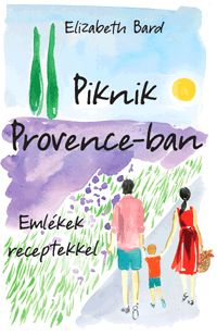 alexandra.hu | Piknik Provence-ban - Emlékek receptekkel :: Bard, Elizabeth Provence, Sci Fi, Projects To Try, Cover, Books, Movie Posters, Imagination, Products, Science Fiction
