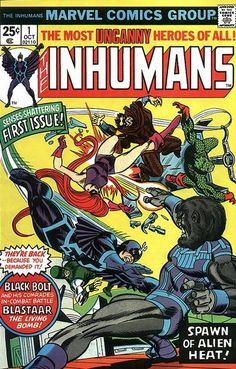 The Inhumans #1, October, 1975  I have a copy of this awesome comic. :)