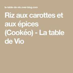 Riz aux carottes et aux épices (Cookéo) - La table de Vio