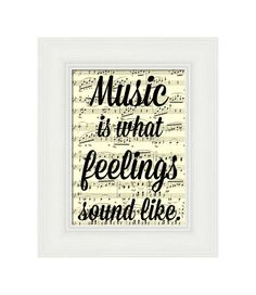 Music Is What Feelings Sound Like Print on an Antique Sheet Page Art Print Wall Decor Gifts for Music Lovers Music Teacher Gift Mixed Media