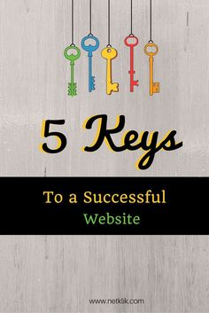 5 keys to a successful website that has a flood of visitors that continue to come back to your site and do business with your company.