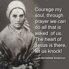 St Bernadette Of Lourdes, Santa Bernadette, Lourdes France, Prayer Quotes, Words Quotes, St Bernadette Soubirous, Divine Mercy Sunday, Lives Of The Saints, Our Lady Of Lourdes