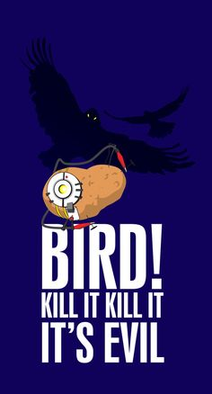 Bird kill it lol portal Video Game Art, Video Games, Portal Memes, Poster Minimalista, Portal Art, Aperture Science, Fanart, You Monster, Bioshock