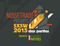 Noisetrade Official Day Parties | Wednesday, March 18, 11:30am-6pm AND Saturday, March 21, 11:30am-6pm at The Blackheart: 86 Rainey St., Austin | Friday, March 20, 11:30am-6pm at Swan Dive: 615 Red River, Austin | Live music and snacks, coffee, and beer | Free with RSVP via Do512 (3 RSVP pages): http://2015.do512.com/noisetrade