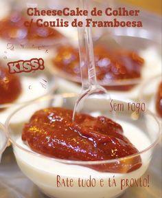 Cheese Cake de colher com Coulis de Framboesa. Sobremesa de Liquidificador, para lá de prática, não vai nem ao fogo. Junta tudo bate e tá pronto!