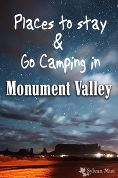Looking for where to stay or camp on your trip to Monument Valley? I put a small list together of all the most popular places there. Hotels, Motels, and campgrounds-even glamping!