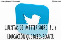 AYUDA PARA MAESTROS: 50 cuentas de Twitter sobre TIC y educación que de...