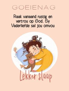 Good Night, Good Morning, Goeie Nag, Sleep Tight, Afrikaans, Poems, Quotes, Nighty Night, Buen Dia