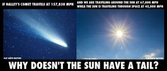 The Sun is not made of ice.  As a comet approaches the Sun, it starts to heat up. The ice transforms directly from a solid to a vapor, releasing the dust particles embedded inside. Sunlight and the stream of charged particles flowing from the Sun – the solar wind – sweeps the evaporated material and dust back in a long tail. #Flatearth