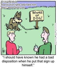 'I should have known he had a bad disposition when he put that sign up himself.' #GuardDog #Dog