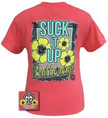 Girlie Girl Originals Collection Suck It Up Buttercup Coral Silk Brigh | SimplyCuteTees