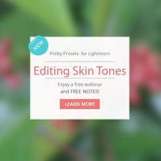 All About Editing Skin Tones in Lightroom | Pretty Presets for Lightroom