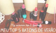 Meu top 5 de batons para o verão // My top 5 summer lipsticks