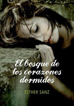 EL BOSQUE DE LOS CORAZONES DORMIDOS #1, SAGA EL BOSQUE, ESTHER SANZ http://bookadictas.blogspot.com/2014/10/el-bosque-de-los-corazones-dormidos-1.html