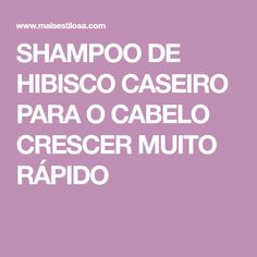 SHAMPOO DE HIBISCO CASEIRO PARA O CABELO CRESCER MUITO RÁPIDO